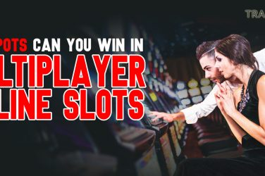 Jackpots Can You Win in Multiplayer Online Slots